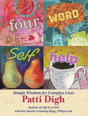 Four-Word Self-Help By Digh, Patti